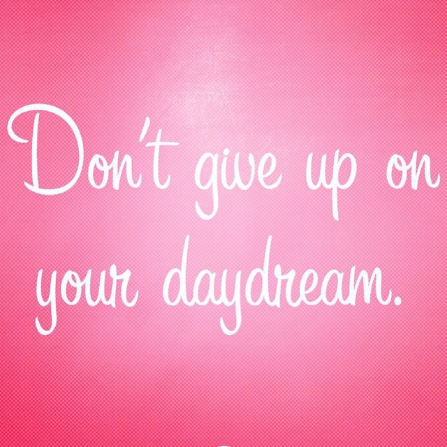 Never give up. #dreams #daydreams #inspiration